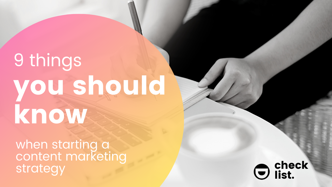 Checklist: 9 things you should know when starting a content marketing strategy
